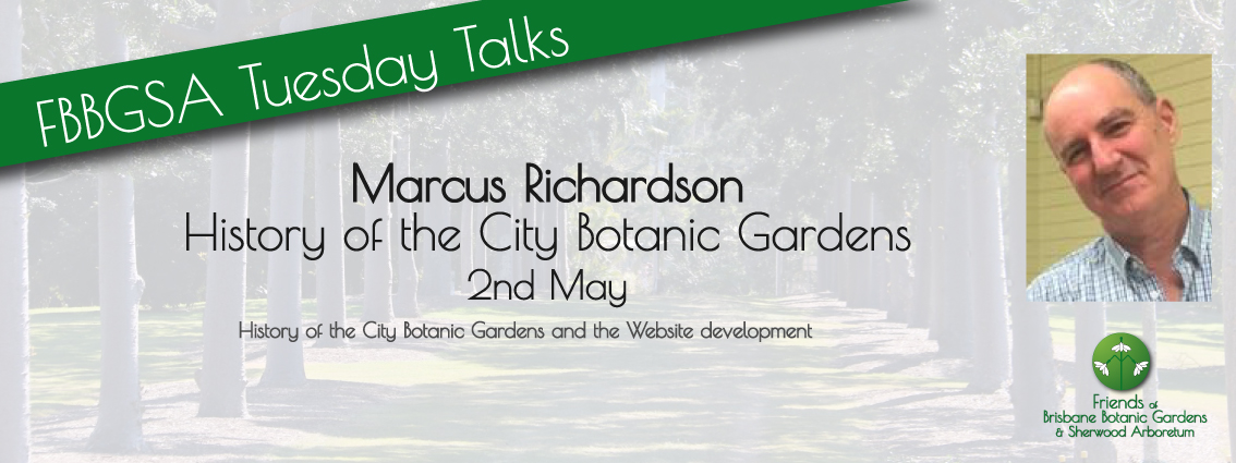Marcus Richardson - Tuesday Talks Botanic Gardens, Mt. Coot-tha