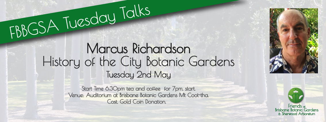 Marcus Richardson - Tuesday Talks Botanic Gardens, Mt. Coot-tha