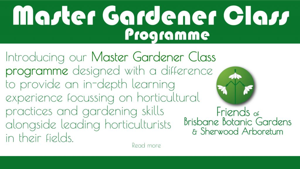 Master Gardener Class Friends of Brisbane Botanic Gardens