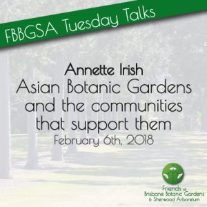 Feb Tuesday Talk – Asian Botanic Gardens and thecommunities that support them