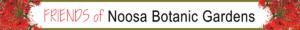 Friends of the Noosa Botanic Gardens October Newsletter